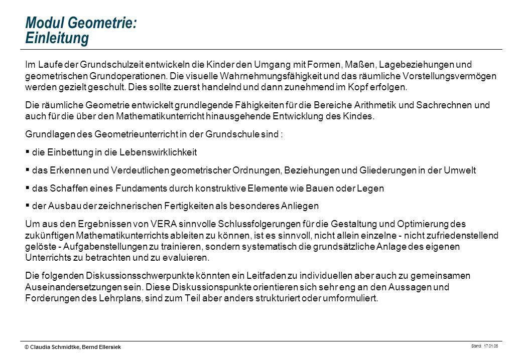 Stand: 17.01.05 © Claudia Schmidtke, Bernd Ellersiek Modul Geometrie: Einleitung Im Laufe der Grundschulzeit entwickeln die Kinder den Umgang mit Form