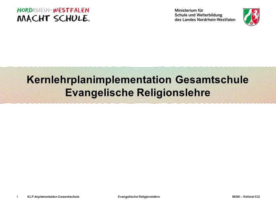 KLP-Implementation GesamtschuleEvangelische ReligionslehreMSW – Referat 5321 Kernlehrplanimplementation Gesamtschule Evangelische Religionslehre