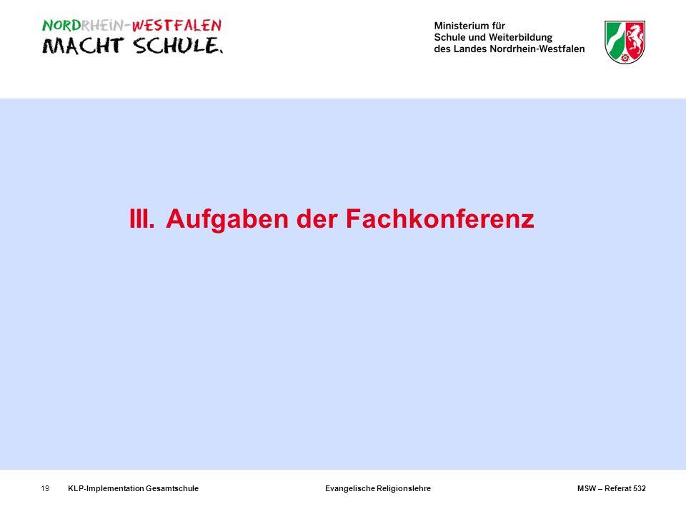 KLP-Implementation Gesamtschule Evangelische Religionslehre MSW – Referat 53219 III. Aufgaben der Fachkonferenz