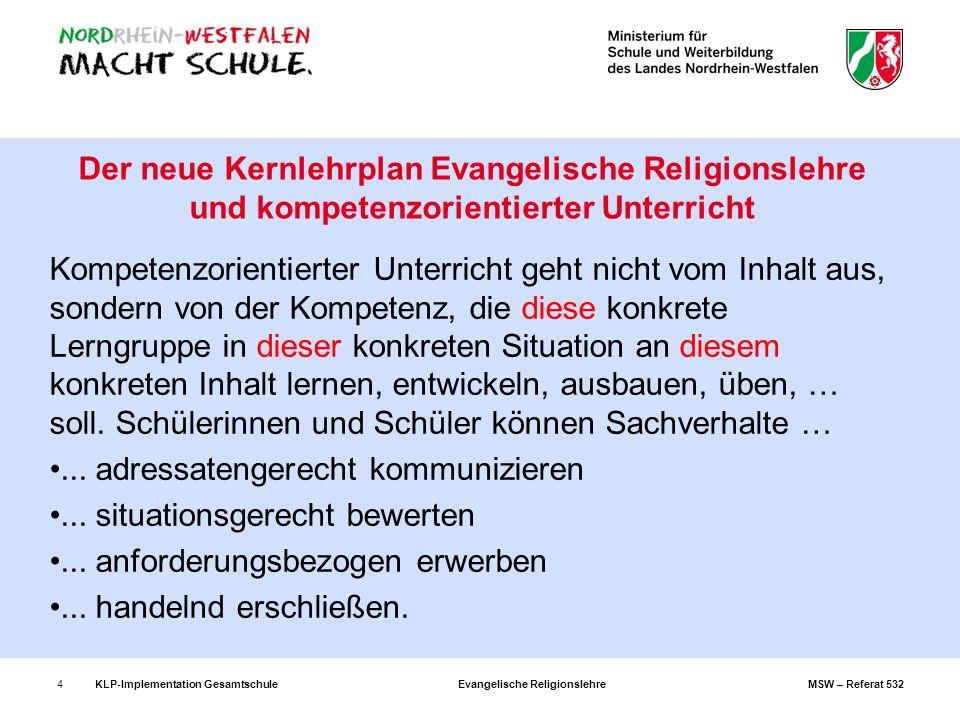 KLP-Implementation Gesamtschule Evangelische Religionslehre MSW – Referat 5324 Der neue Kernlehrplan Evangelische Religionslehre und kompetenzorientie