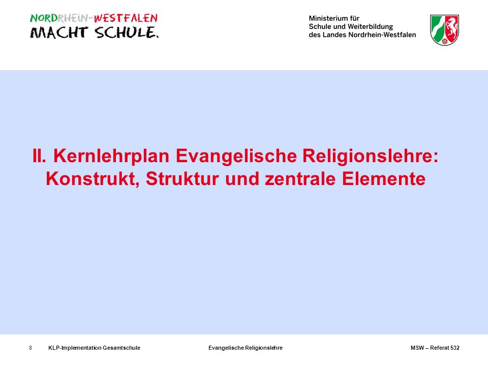 KLP-Implementation GesamtschuleEvangelische ReligionslehreMSW – Referat 5328 II. Kernlehrplan Evangelische Religionslehre: Konstrukt, Struktur und zen