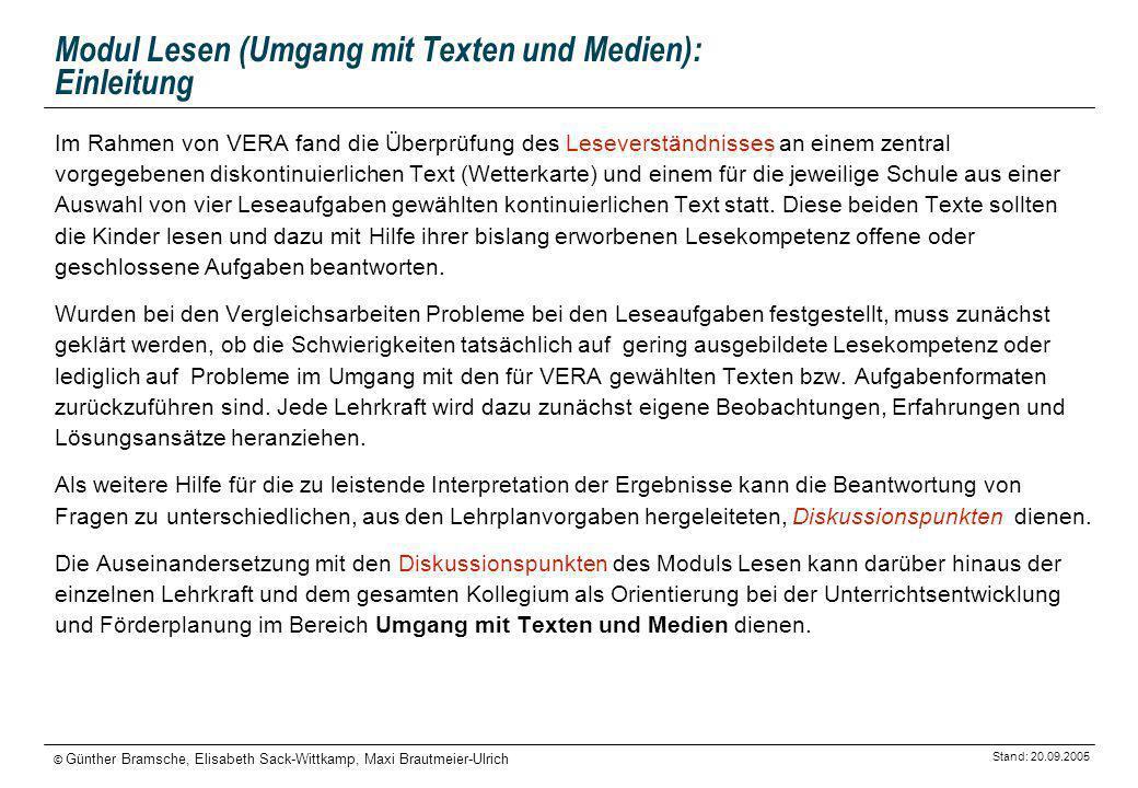 Stand: 20.09.2005 © Günther Bramsche, Elisabeth Sack-Wittkamp, Maxi Brautmeier-Ulrich Modul Lesen (Umgang mit Texten und Medien): Einleitung Im Rahmen