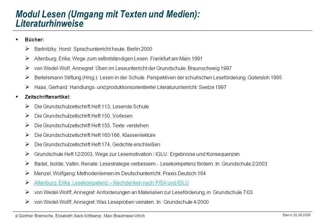 Stand: 20.09.2005 © Günther Bramsche, Elisabeth Sack-Wittkamp, Maxi Brautmeier-Ulrich Modul Lesen (Umgang mit Texten und Medien): Literaturhinweise Bü