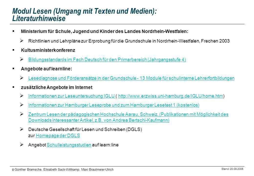 Stand: 20.09.2005 © Günther Bramsche, Elisabeth Sack-Wittkamp, Maxi Brautmeier-Ulrich Modul Lesen (Umgang mit Texten und Medien): Literaturhinweise Mi