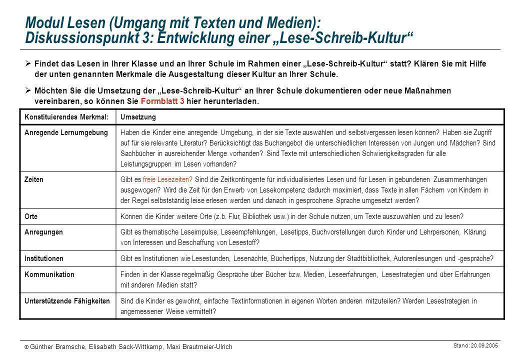 Stand: 20.09.2005 © Günther Bramsche, Elisabeth Sack-Wittkamp, Maxi Brautmeier-Ulrich Modul Lesen (Umgang mit Texten und Medien): Diskussionspunkt 3: