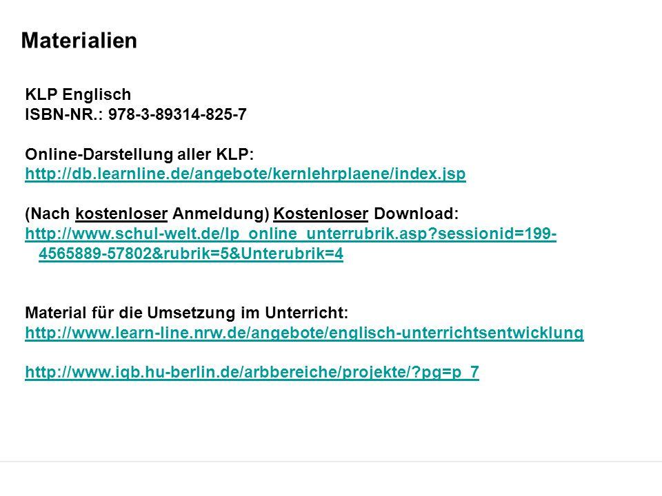 KLP Englisch ISBN-NR.: 978-3-89314-825-7 Online-Darstellung aller KLP: http://db.learnline.de/angebote/kernlehrplaene/index.jsp (Nach kostenloser Anme