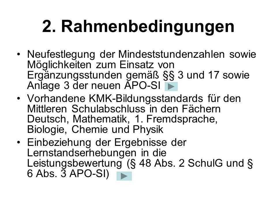 2. Rahmenbedingungen Neufestlegung der Mindeststundenzahlen sowie Möglichkeiten zum Einsatz von Ergänzungsstunden gemäß §§ 3 und 17 sowie Anlage 3 der