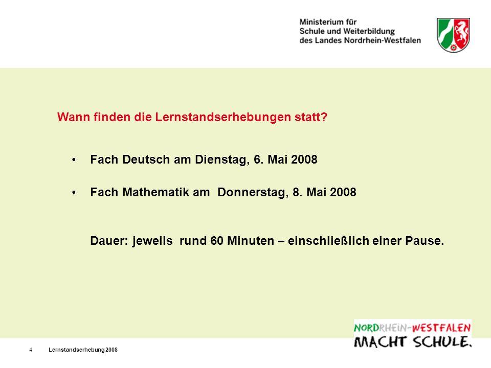 Lernstandserhebung 20084 Wann finden die Lernstandserhebungen statt.