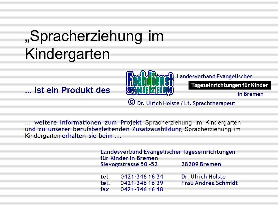 Spracherziehung im Kindergarten... ist ein Produkt des Landesverband Evangelischer Tageseinrichtungen für Kinder in Bremen © Dr. Ulrich Holste / Lt. S