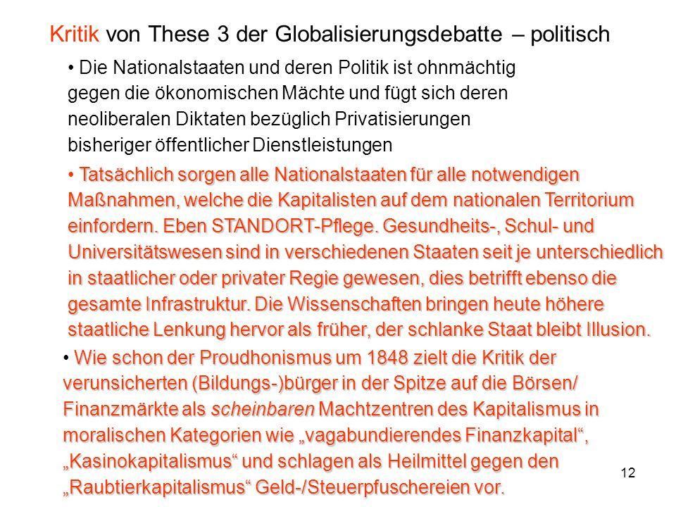 12 Kritik von These 3 der Globalisierungsdebatte – politisch Tatsächlich sorgen alle Nationalstaaten für alle notwendigen Maßnahmen, welche die Kapita