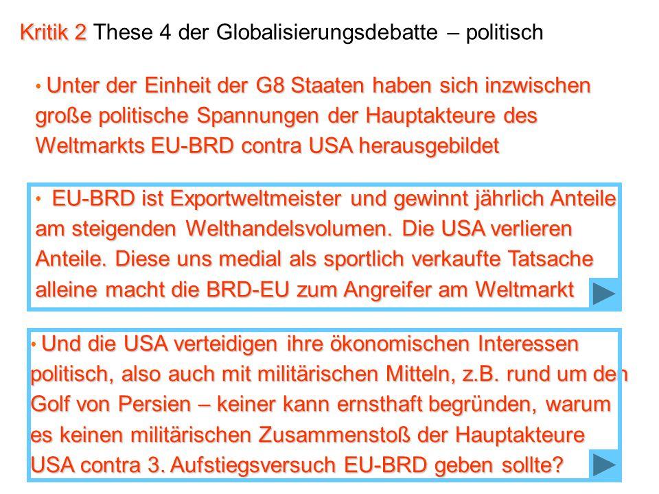 14 Und die USA verteidigen ihre ökonomischen Interessen politisch, also auch mit militärischen Mitteln, z.B. rund um den Golf von Persien – keiner kan