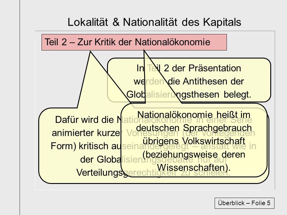 Teil 2 – Zur Kritik der Nationalökonomie In Teil 2 der Präsentation werden die Antithesen der Globalisierungsthesen belegt. Dafür wird die Nationalöko