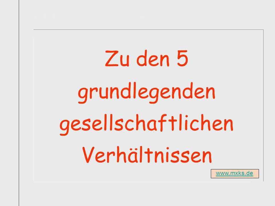 Titelfolie Buch1 Abschnitt1 Zu den 5 grundlegenden gesellschaftlichen Verhältnissen www.mxks.de