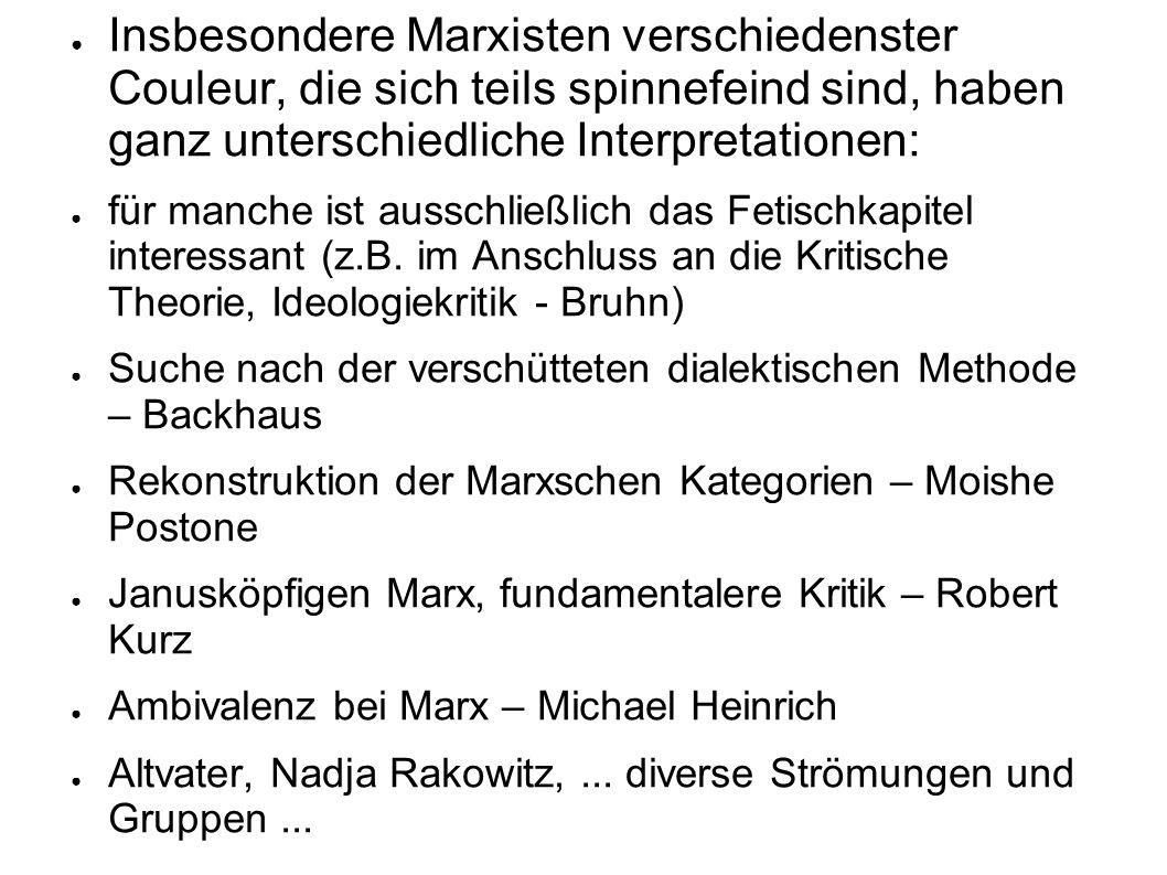 Insbesondere Marxisten verschiedenster Couleur, die sich teils spinnefeind sind, haben ganz unterschiedliche Interpretationen: für manche ist ausschli