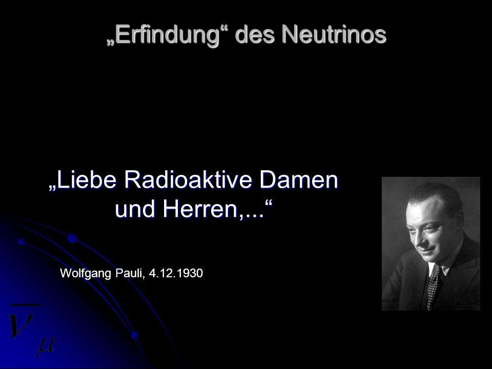 Projekte zur Messung von Neutrinos - Generell verschiedene Arten von Detektoren: - Radiochemische Detektoren - Auf dem Cherenkov-Effekt basierende Detektoren