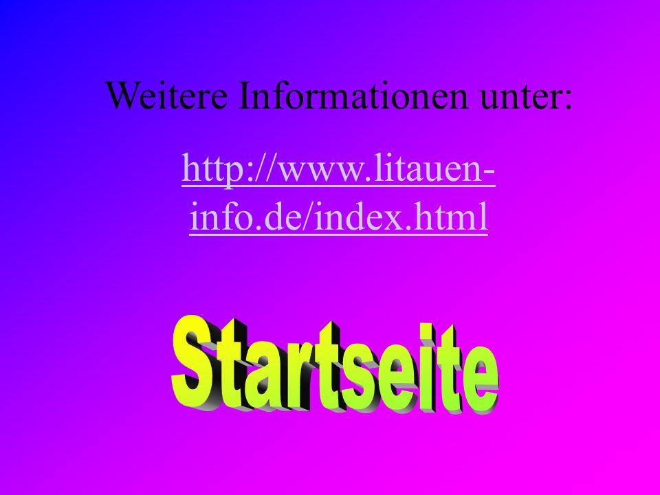 Weitere Informationen unter: http://www.litauen- info.de/index.html