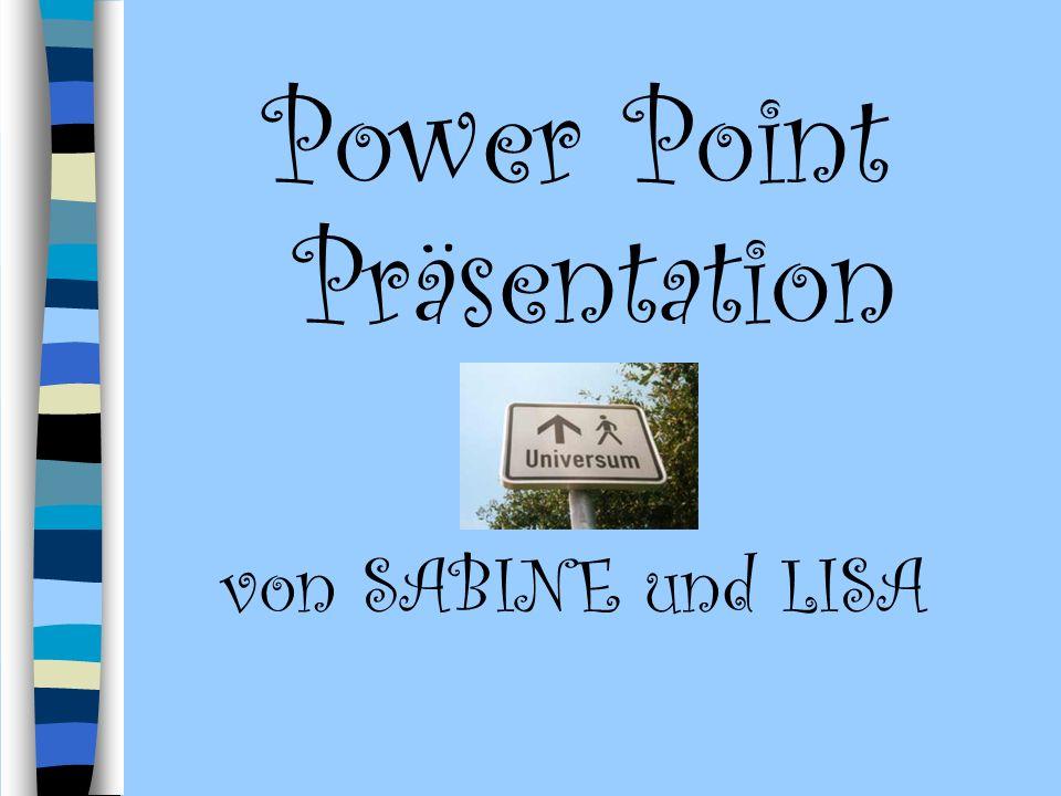 Power Point Präsentation von SABINE und LISA