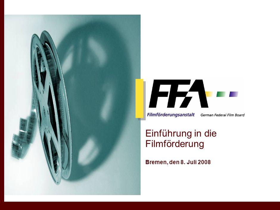 Einführung in die Filmförderung Bremen, den 8. Juli 2008