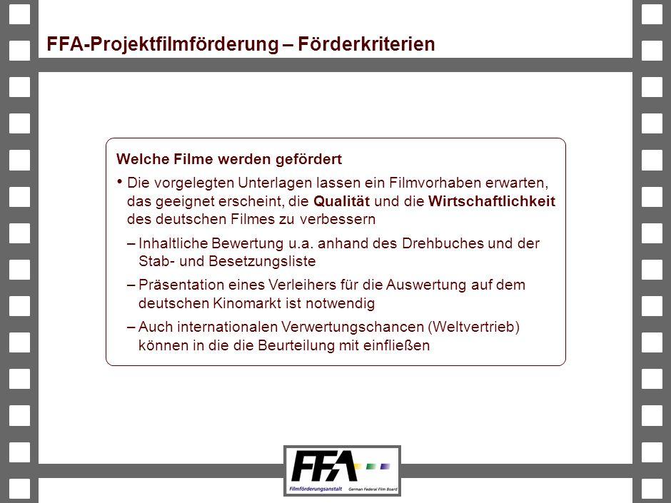 BVA-191326-489-VMS2-v6-he FFA-Projektfilmförderung – Förderkriterien Welche Filme werden gefördert Die vorgelegten Unterlagen lassen ein Filmvorhaben erwarten, das geeignet erscheint, die Qualität und die Wirtschaftlichkeit des deutschen Filmes zu verbessern –Inhaltliche Bewertung u.a.