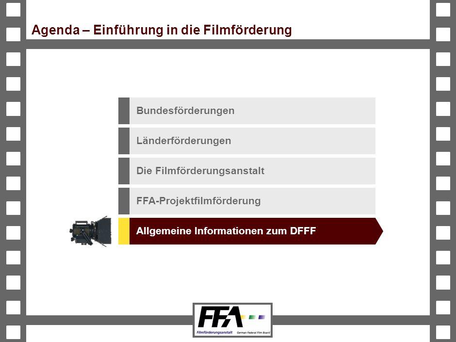 BVA-191326-489-VMS2-v6-he Agenda – Einführung in die Filmförderung Länderförderungen Die Filmförderungsanstalt FFA-Projektfilmförderung Bundesförderungen Allgemeine Informationen zum DFFF