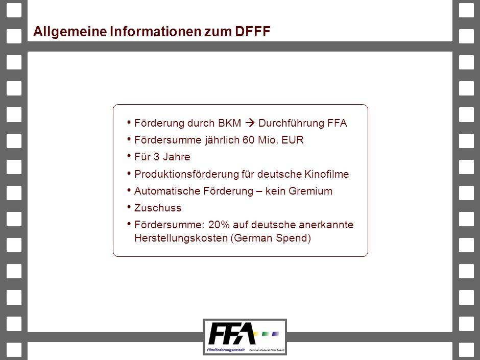 BVA-191326-489-VMS2-v6-he Allgemeine Informationen zum DFFF Förderung durch BKM Durchführung FFA Fördersumme jährlich 60 Mio.