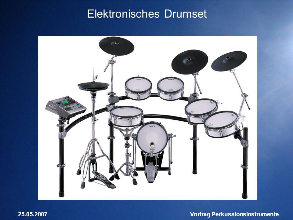25.05.2007Vortrag Perkussionsinstrumente Elektronisches Drumset