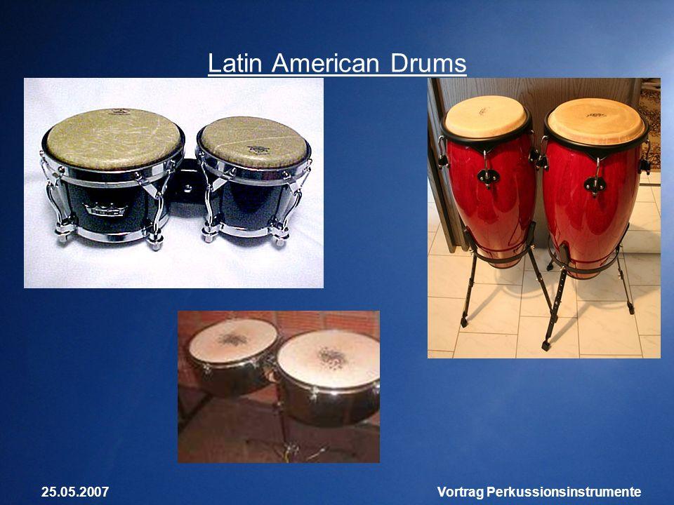 25.05.2007Vortrag Perkussionsinstrumente Latin American Drums