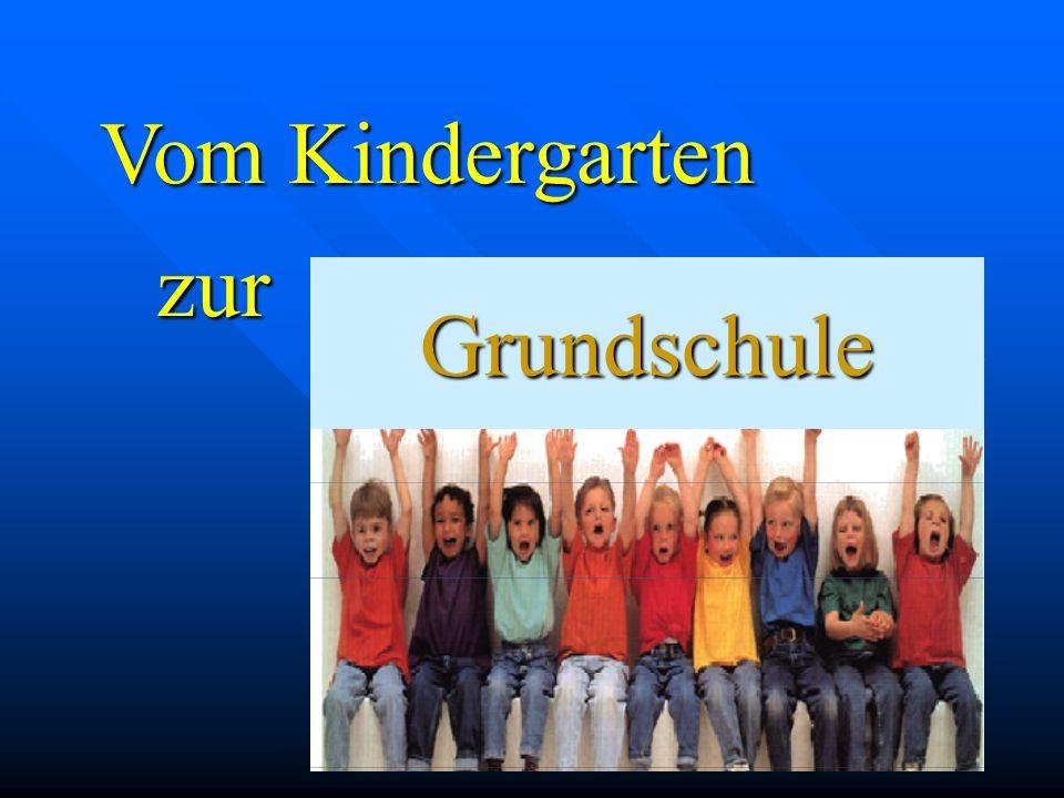 Vom Kindergarten Grundschulezur