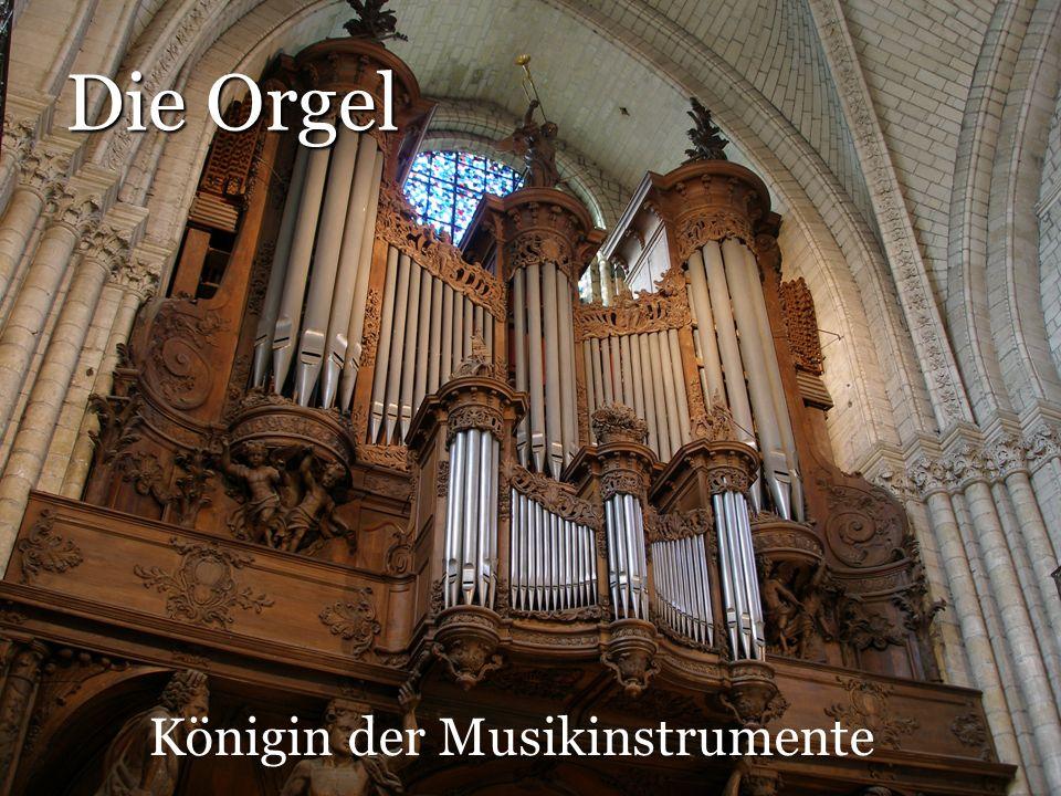 Die Orgel Königin der Musikinstrumente