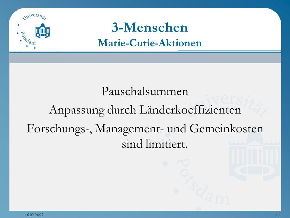 16.02.200711 3-Menschen Marie-Curie-Aktionen Pauschalsummen Anpassung durch Länderkoeffizienten Forschungs-, Management- und Gemeinkosten sind limitie