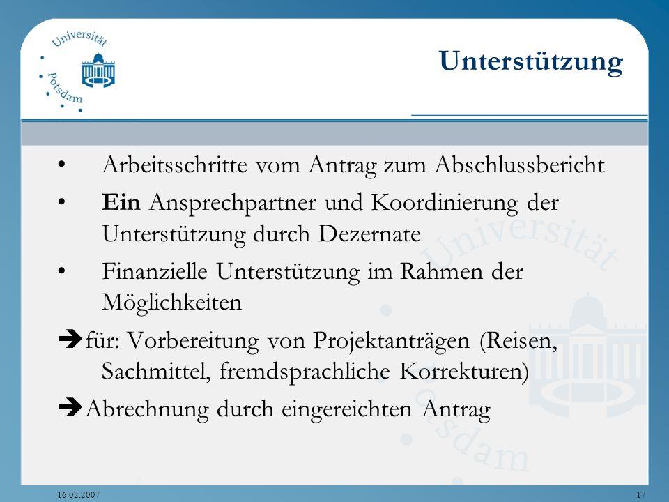 16.02.200717 Unterstützung Arbeitsschritte vom Antrag zum Abschlussbericht Ein Ansprechpartner und Koordinierung der Unterstützung durch Dezernate Fin