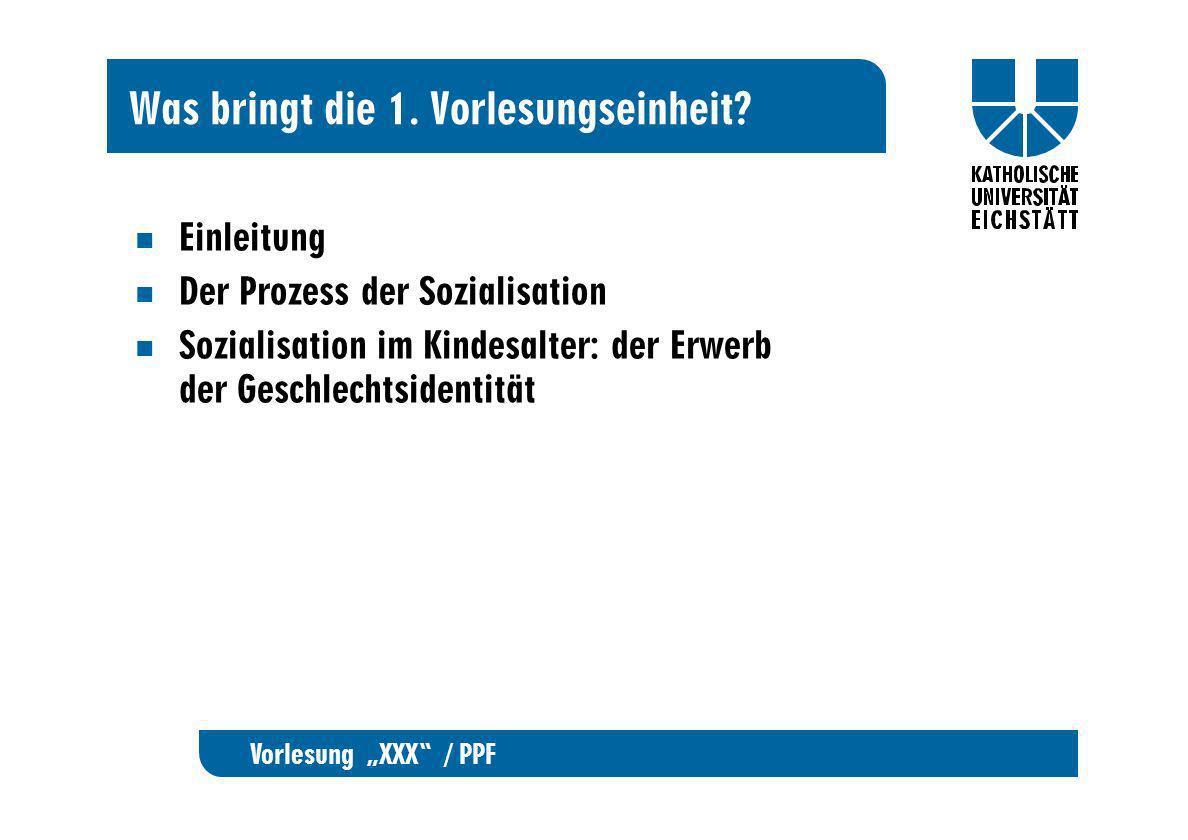 Vorlesung XXX / PPF Einleitung Immanuel Kant (1724-1804): der Glaube an die Allmacht der Erziehung.