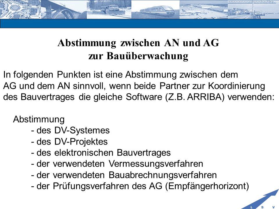 Abstimmung zwischen AN und AG zur Bauüberwachung In folgenden Punkten ist eine Abstimmung zwischen dem AG und dem AN sinnvoll, wenn beide Partner zur