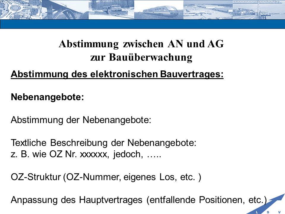 Abstimmung zwischen AN und AG zur Bauüberwachung Abstimmung des elektronischen Bauvertrages: Nebenangebote: Abstimmung der Nebenangebote: Textliche Be