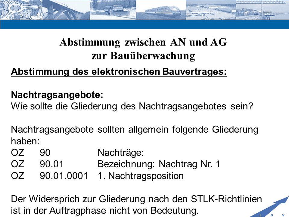 Abstimmung zwischen AN und AG zur Bauüberwachung Abstimmung des elektronischen Bauvertrages: Nachtragsangebote: Wie sollte die Gliederung des Nachtrag