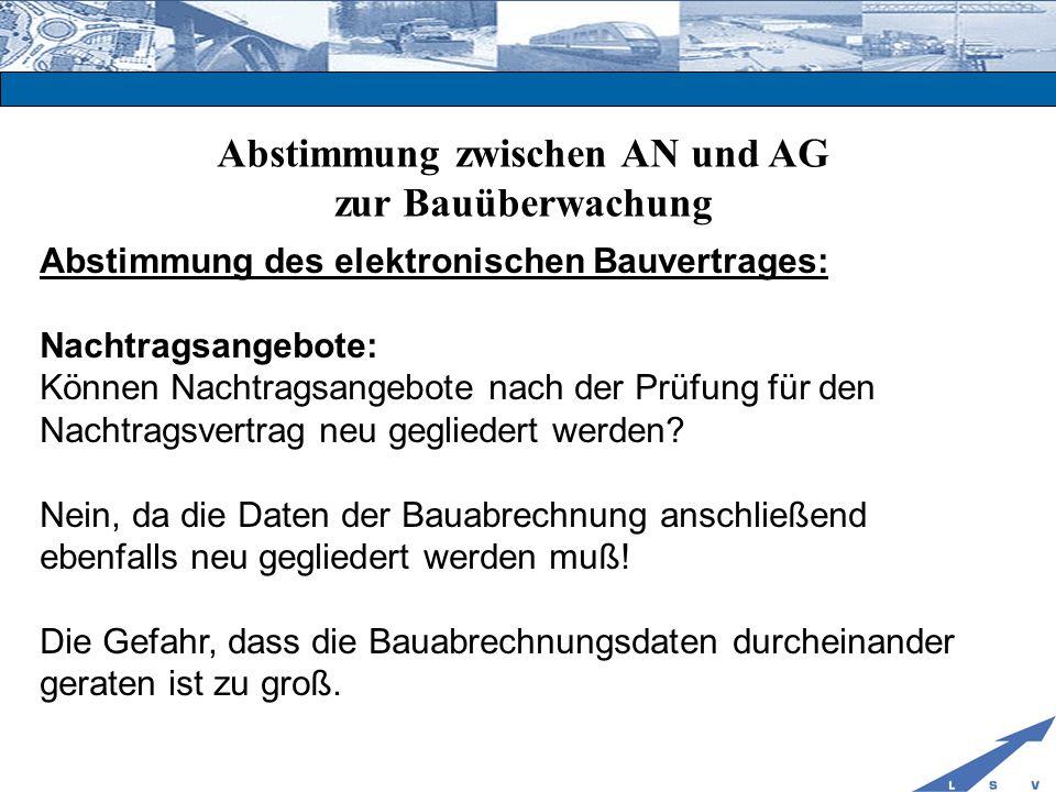 Abstimmung zwischen AN und AG zur Bauüberwachung Abstimmung des elektronischen Bauvertrages: Nachtragsangebote: Können Nachtragsangebote nach der Prüf