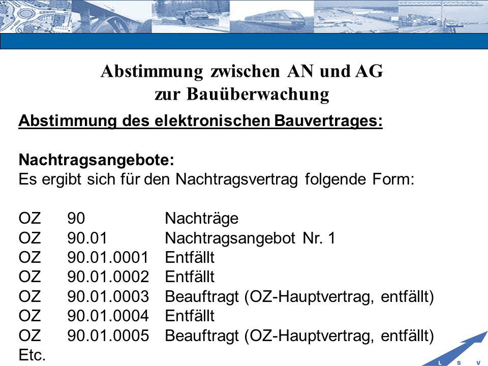 Abstimmung zwischen AN und AG zur Bauüberwachung Abstimmung des elektronischen Bauvertrages: Nachtragsangebote: Es ergibt sich für den Nachtragsvertra