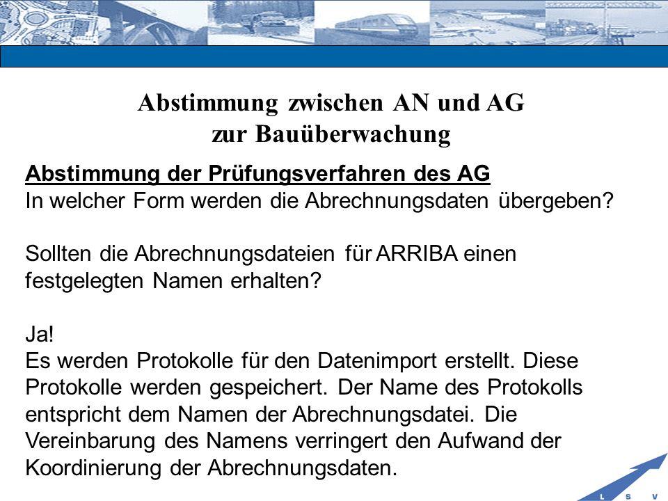 Abstimmung zwischen AN und AG zur Bauüberwachung Abstimmung der Prüfungsverfahren des AG In welcher Form werden die Abrechnungsdaten übergeben? Sollte