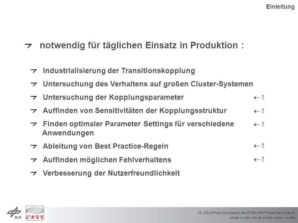 Andreas Krumbein, DLR, AS, C 2 A 2 S 2 E > Aachen, 4.11.2008 16. DGLR-Fach-Symposium der STAB > RWTH Aachen, Folie 10 notwendig für täglichen Einsatz