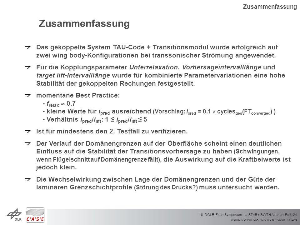Andreas Krumbein, DLR, AS, C 2 A 2 S 2 E > Aachen, 4.11.2008 16. DGLR-Fach-Symposium der STAB > RWTH Aachen, Folie 24 Zusammenfassung Das gekoppelte S