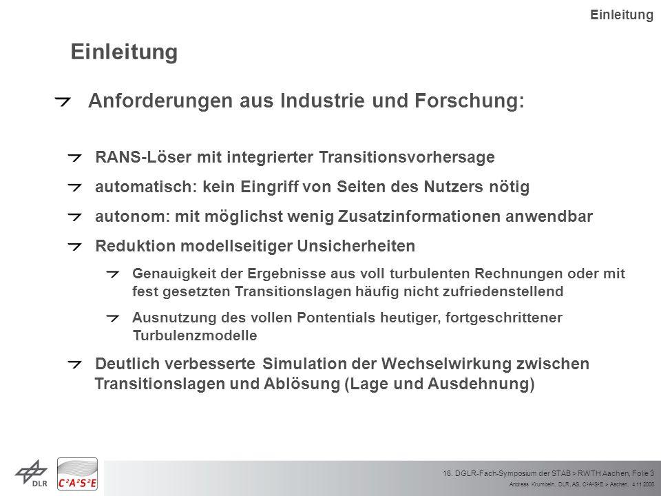 Andreas Krumbein, DLR, AS, C 2 A 2 S 2 E > Aachen, 4.11.2008 16. DGLR-Fach-Symposium der STAB > RWTH Aachen, Folie 3 Einleitung Anforderungen aus Indu