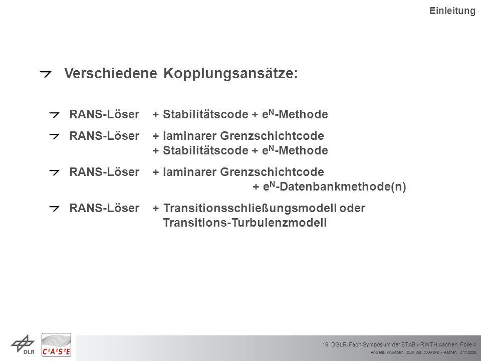 Andreas Krumbein, DLR, AS, C 2 A 2 S 2 E > Aachen, 4.11.2008 16. DGLR-Fach-Symposium der STAB > RWTH Aachen, Folie 4 Verschiedene Kopplungsansätze: RA