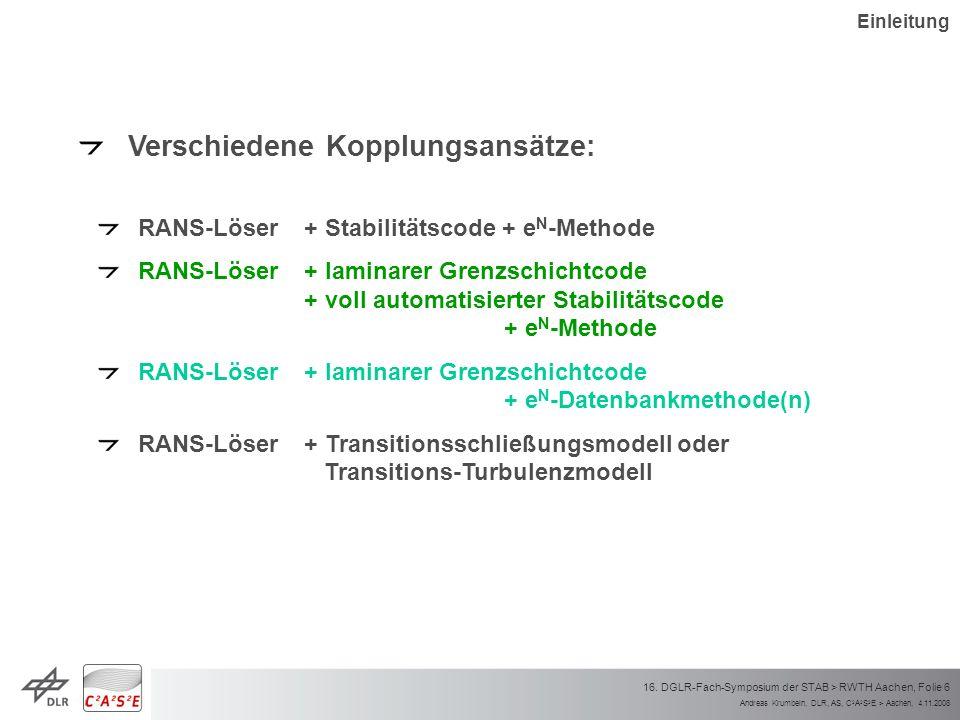 Andreas Krumbein, DLR, AS, C 2 A 2 S 2 E > Aachen, 4.11.2008 16. DGLR-Fach-Symposium der STAB > RWTH Aachen, Folie 6 Verschiedene Kopplungsansätze: RA