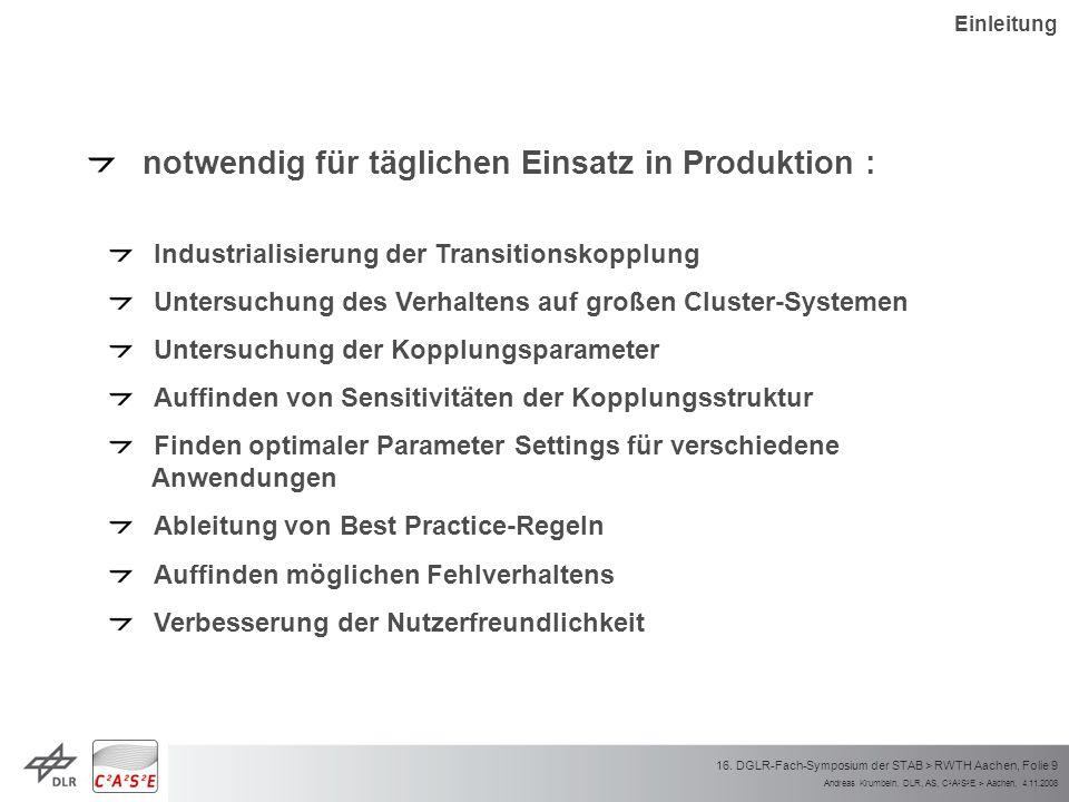 Andreas Krumbein, DLR, AS, C 2 A 2 S 2 E > Aachen, 4.11.2008 16. DGLR-Fach-Symposium der STAB > RWTH Aachen, Folie 9 notwendig für täglichen Einsatz i