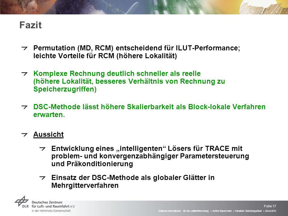 Folie 17 Software-Innovationen für die Luftfahrtforschung > Achim Basermann > Parallele Gleichungslöser > 20.04.2010 Fazit Permutation (MD, RCM) entsc