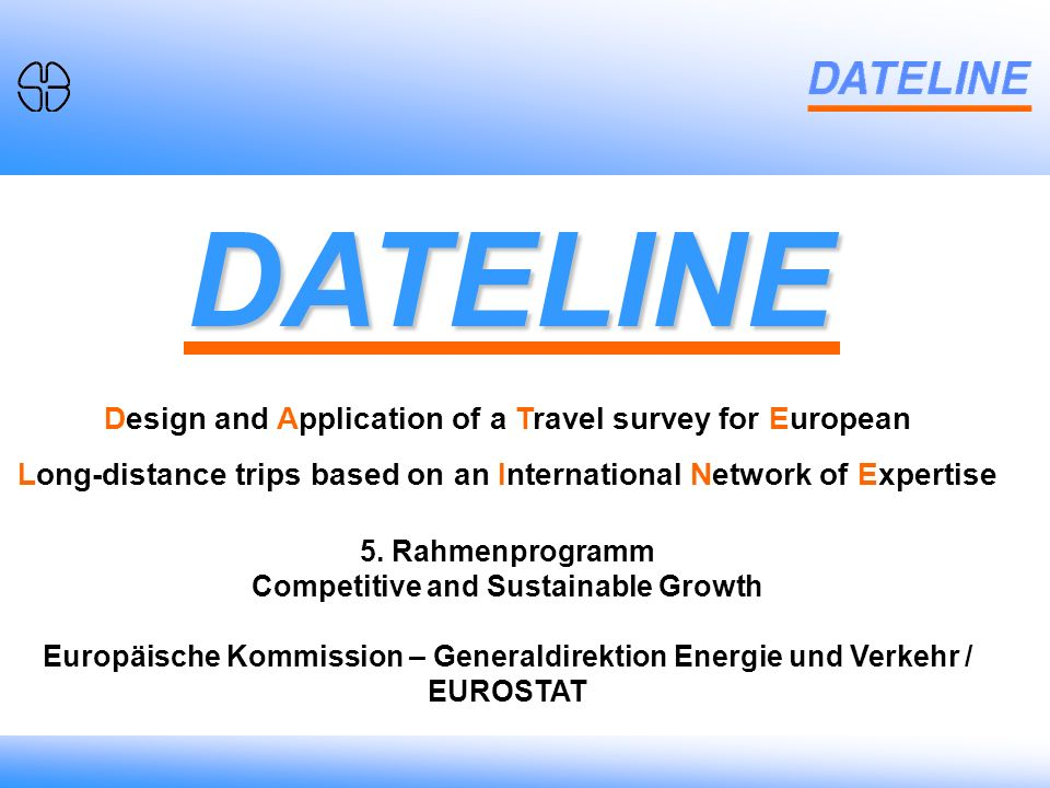 Weighting on Person Level Historie Projektstart April 2000 Verhandlungen und Modifikationen Ausschreibung DATELINE (März 1999) MEST-/TEST – Projekte der EU (Prof.