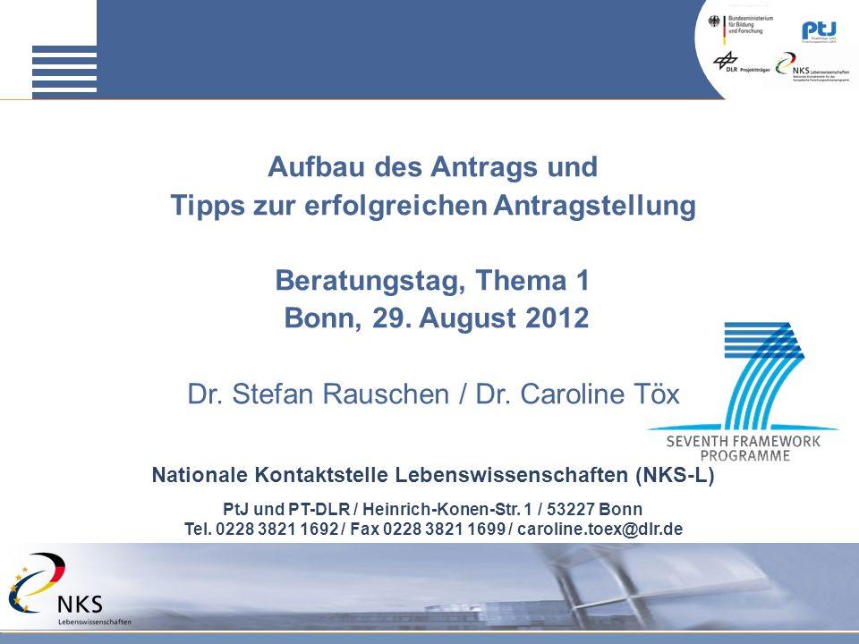 Aufbau des Antrags und Tipps zur erfolgreichen Antragstellung Beratungstag, Thema 1 Bonn, 29. August 2012 Dr. Stefan Rauschen / Dr. Caroline Töx Natio