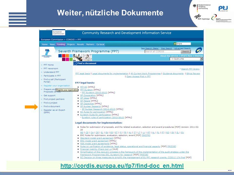 20 Weiter, nützliche Dokumente http://cordis.europa.eu/fp7/find-doc_en.html