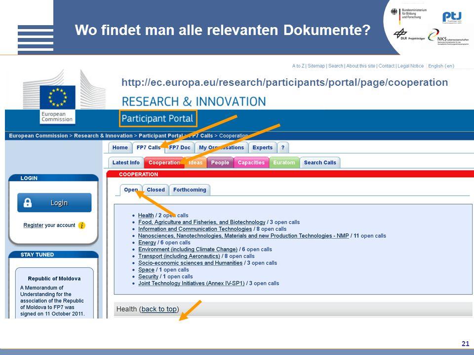 21 Wo findet man alle relevanten Dokumente? http://ec.europa.eu/research/participants/portal/page/cooperation