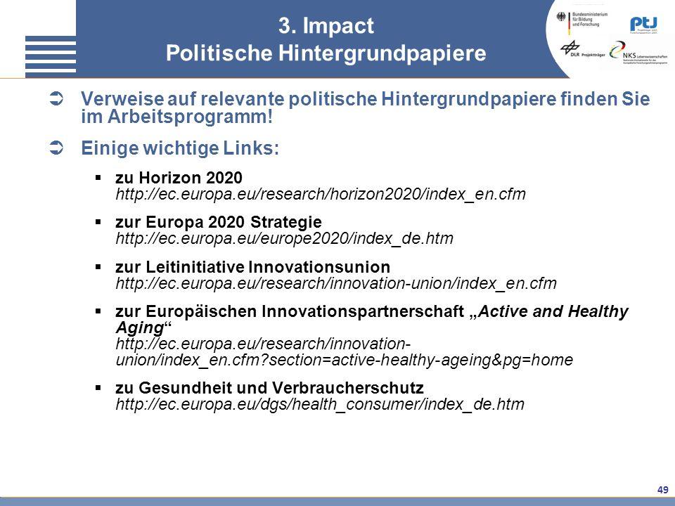 49 Verweise auf relevante politische Hintergrundpapiere finden Sie im Arbeitsprogramm! Einige wichtige Links: zu Horizon 2020 http://ec.europa.eu/rese
